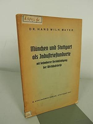 München und Stuttgart als Industriestandorte. Mit besonderer Berücksichtigung der ...
