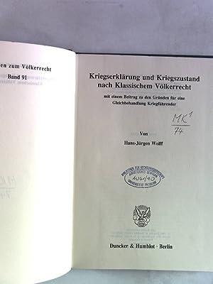Kriegserklärung und Kriegszustand nach Klassischem Völkerrecht mit einem Beitrag zu den ...