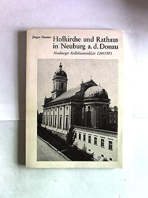 Hofkirche und Rathaus in Neuburg/Donau. Die Bauplanungen von 1591 bis 1630. Neuburger ...