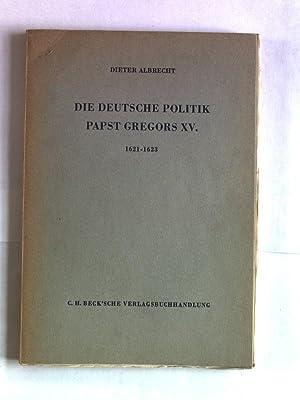 Die deutsche Politik Papst Gregors XV. Die Einwirkung der päpstlichen Diplomatie auf die ...