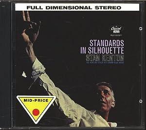 Standards in Silhouette Stan Kenton the Kenton: Kenton, Stan: