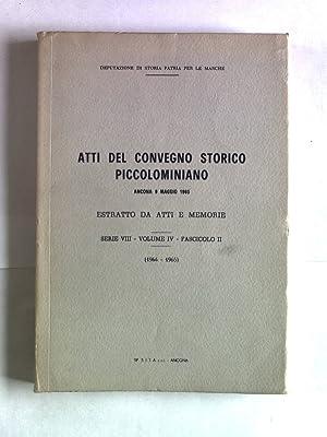 Atti del Convegno Storico Piccolominiano : Ancona 9 maggio 1965; estratto da atti e memorie. Serie ...