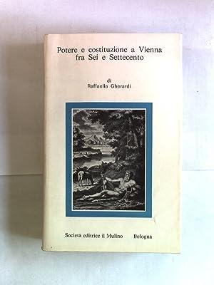 Potere e costituzione a Vienna fra Sei: Gherardi, Raffaella: