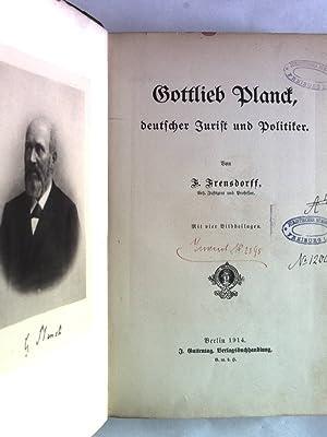 Gottlieb Planck deutscher Jurist und Politiker. Mit vier Bildbeilagen.: Frensdorff, Ferdinand: