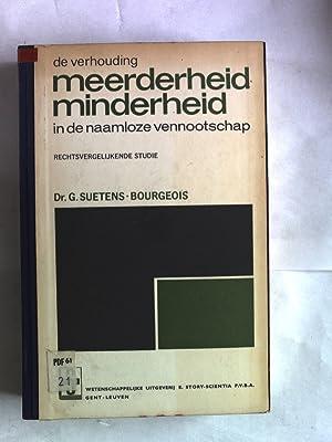 De verhouding Meerderheid-Minderheid in de Naamloze Vennootschap. Rechtsvergelijkende studie.: ...