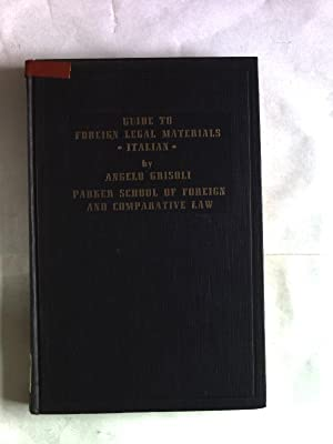 Guide to Foreign Legal Materials.: Grisoli, Angelo: