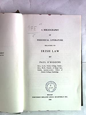 A Bibliography of Periodical Literature Relating to Irish Law.: O Higgins, Paul:
