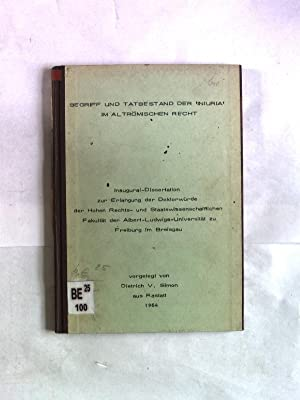 """Begriff und Tatbestand der """"Iniuria"""" im altrömischen Recht. Inaugural-Dissertation. ..."""
