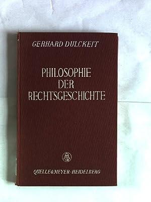 Philosophie der Rechtsgeschichte. Die Grundgestalten des Rechtsbegriffs in seiner historischen ...