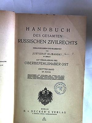 Handbuch des Gesamten russischen Zivilrechts. Band III. III: 4. Obligationen (mit Ausnahme von ...