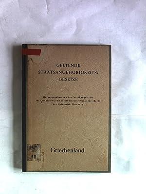 Das Staatsangehörigkeitsrecht von Griechenland. Sammlung geltender Staatsangehörigkeitsgesetze. Bd....