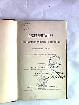 Gesetzentwurf einer ungarischen Civilprocessordnung : umgearbeiteter Entwurf.: Sgalitzer, Julius: