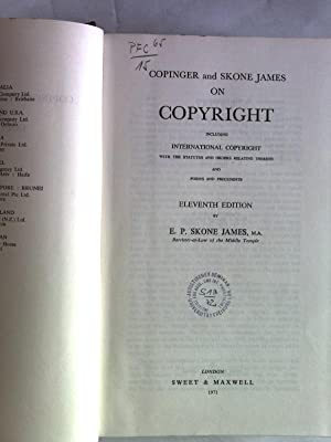 Copinger and Skone James on copyright : including international copyright with the statutes and ...
