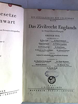 Das Zivilrecht Englands in Einzeldarstellungen. Erster Teil. Die Zivilgesetze der Gegenwart, Band ...