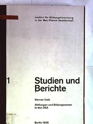 Stiftungen und Bildungswesen in den USA. Studien und Berichte (Institut für Bildungsforschung ...