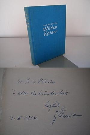 Das Buch vom Wilden Kaiser. VOM AUTOREN HANDSIGNIERT!: Schmitt, Fritz: