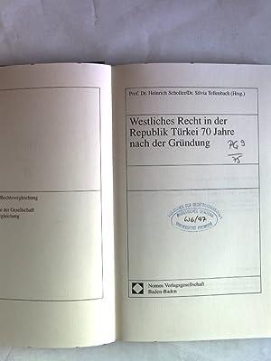 Westliches Recht in der Republik Türkei 70 Jahre nach der Gründung. Arbeiten zur ...