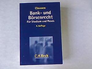 Bank- und Börsenrecht für Studium und Praxis.: Claussen, Carsten Peter [Hrsg.] und Roland...