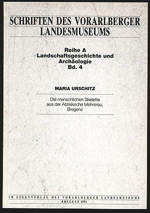 Die menschlichen Skelette aus der Abteikirche Mehrerau,: Urschitz, Maria: