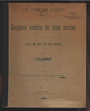 Les installations de la compagnie vaudoise des forces motrices des lacs de Joux et de l'Orbe.:...