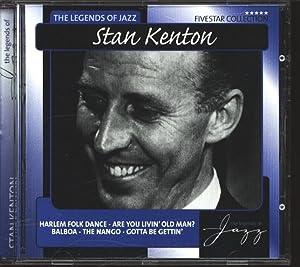 Stan Kenton, Fivestar Collection, The Legends of: Kenton, Stan: