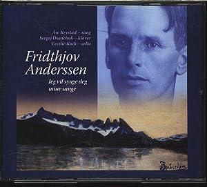 Fridthjov Anderssen, Jeg vil synge deg mine: Krystad, Ase:
