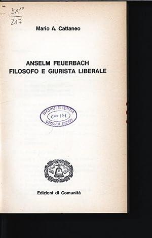 Anselm Feuerbach, filosofo e giurista liberale. Diritto e cultura moderna 9.: Cattaneo, Mario A.: