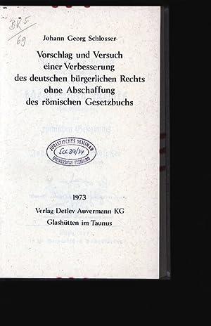 Vorschlag und Versuch einer Verbesserung des deutschen bürgerlichen Rechts ohne Abschaffung ...