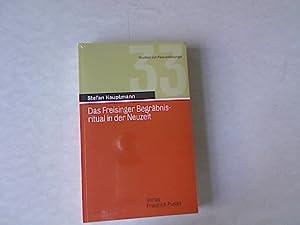 Das Freisinger Begräbnisritual in der Neuzeit. Studien zur Pastoralliturgie, Band 33.: ...
