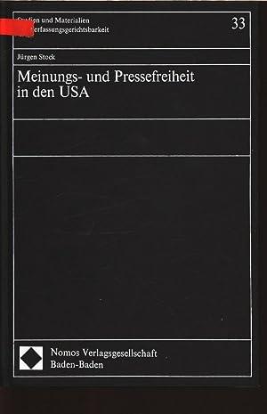 Meinungs- und Pressefreiheit in den USA. Das Grundrecht, seine Schranken und seine Anforderungen an...