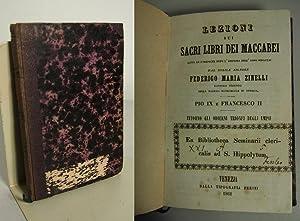 Lezioni sui sacri libri dei Maccabei lette le domeniche dopo l'epifania dell' anno ...