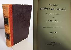 Allgemeine Geschichte der Literatur. EIn Handbuch in zwei Bänden. Erster und zweiter Band.: ...