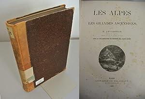 Les Alpes et les grandes ascensions.: Levasseur, E.: