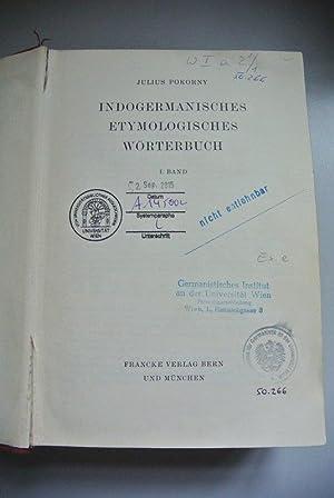 Indogermanisches etymologisches Wörterbuch. I. Band.: Pokorny , Julius :