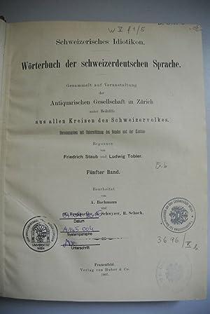 Schweizerisches Idiotikon. Wörterbuch der schweizerdeutschen Sprache. Gesammelt auf ...