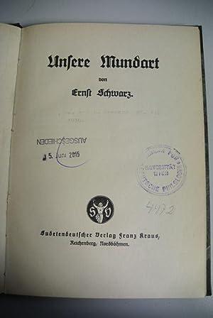 Unsere Mundart. Handbücherei des Sudetendeutschen Heimatforschers, Band 1.: Schwarz, Ernst: