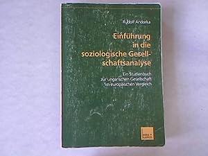 Einführung in die soziologische Gesellschaftsanalyse: Ein Studienbuch: Andorka, Rudolf: