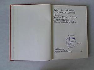 Theorie zwischen Kritik und Praxis Jürgen Habermas: Simon-Schaefer, Roland und