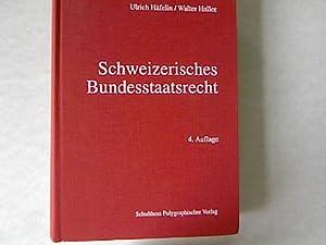 Schweizerisches Bundesstaatsrecht: Ein Grundriss.: H�felin, Ulrich und Walter Haller: