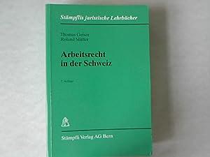 Arbeitsrecht in der Schweiz. Stämpflis juristische Lehrbücher.: Geiser, Thomas und Roland...