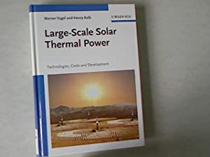 Large-scale solar thermal power: Technologies, costs and: Vogel, Werner and
