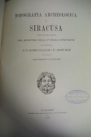 Topografia Archeologica di Siracusa. Eseguita per ordine del ministero della Pubblica Istruzione.: ...