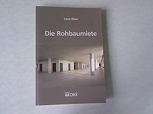 Die Rohbaumiete.: Biber, Irene: