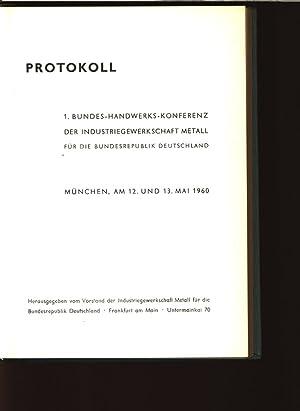 Protokoll: 1. Bundes-Handwerks-Konferenz der Industriegewerkschaft Metall für die ...