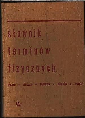 Slownik terminow fizycznych: Polsko-angielsko-francusko-niemiecko-rosyjski. Physikalisches Wö...