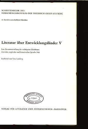 Literatur über Entwicklungsländer V. Eine Zusammenstellung des wichtigsten Schrifttums ...