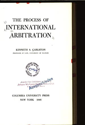 The Process of International Arbitration.: CARLSTON, KENNETH S. and Charles Cheney Hyde: