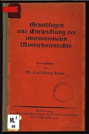 Grundlagen und Entwicklung des internationalen Minderheitenrechts. Eine Uebersicht.: Bruns, Carl ...