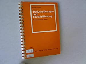 Schluckstörungen und Facialislähmung: Therapeutische Hilfen.: Schalch, Friedel: