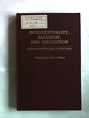 Intertextuality, Allusion, and Quotation. An International Bibliography of Critical Studies. ...